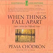 When Things Fall Apart: Heart Advice for Difficult Times | [Pema Chodron]