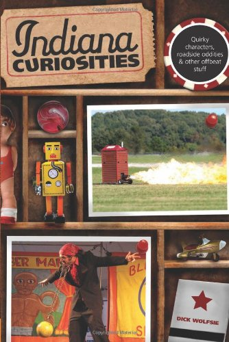 Indiana Curiosities: Quirky Characters, Roadside Oddities & Other Offbeat Stuff (Curiosities Series) front-789081