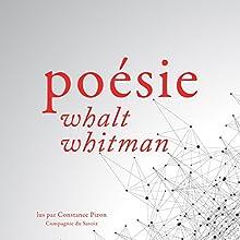 Poésie de Walt Whitman | Livre audio Auteur(s) : Walt Whitman Narrateur(s) : Constance Pizon