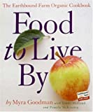 Food to Live By: The Earthbound Farm Organic Cookbook (Earthbound Farm Organic Cookbk)