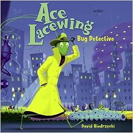 Ace Lacewing Bug Detective David Biedrzycki