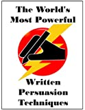 The World's Most Powerful Written Persuasion Techniques