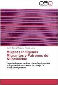 Mujeres Indígenas Migrantes y Patrones de Nupcialidad: Un estudio que