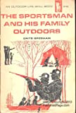 img - for The Sportsman and his Family Outdoors: An Outdoor Life Skill Book book / textbook / text book