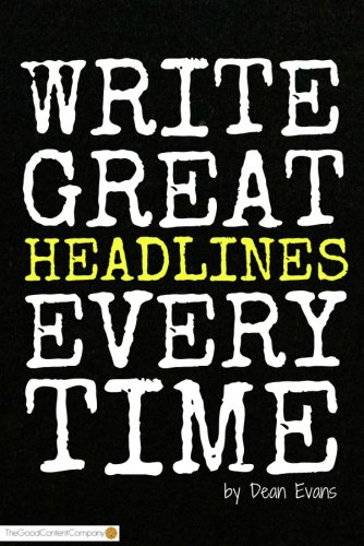 Write Great Headlines Every Time (Good Content Creation) (Dean Evans compare prices)