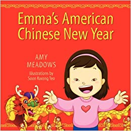 Chinese New year Book List: Emma's American Chinese New Year Paperback by Amy Meadows