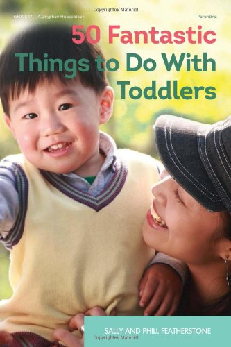 50 Fantastic Things To Do With Toddlers front-974428