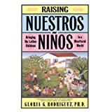 Raising Nuestros Ninos: Bringing Up Latino Children in a Bicultural World