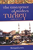 The Emergence of Modern Turkey (Studies in Middle Eastern History) (0195134605) by Lewis, Bernard