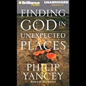Finding God in Unexpected Places | [Philip Yancey]
