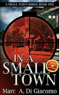 (FREE on 7/31) In A Small Town by Marc A. DiGiacomo - http://eBooksHabit.com