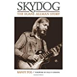 Skydog: The Duane Allman Storyby Randy Poe
