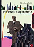 Movements in Art Since 1945 (0500201978) by Edward Lucie-Smith
