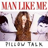 Pillow Talkby Man Like Me