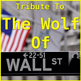 "Tribute To ""The Wolf of Wall Street"" [Explicit]"