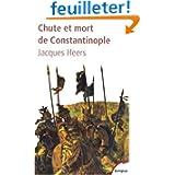Chute et mort de Constantinople : (1204-1453)