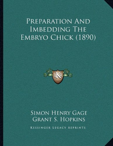 Preparation and Imbedding the Embryo Chick (1890)