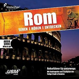 Rom sehen, hören, entdecken | [Albrecht Selge]