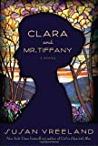 Clara and Mr. Tiffany: A Novel (1400068169) by Vreeland, Susan