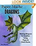 Paper Mache Dragons: Making Dragons &...