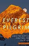 Everest Pilgrim: A Solo Trek to Nepal...