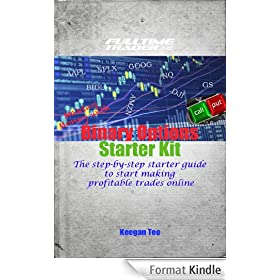 Making Money with Binary Options Trading Starter Kit: The step-by-step starter guide to start making profitable trades online