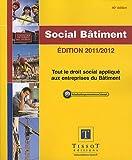 echange, troc Catherine Max, Madeleine Tolbiac, Stéphanie Hurter, Robert Tissot - Social Bâtiment : Tout le droit social appliqué aux entreprises du Bâtiment