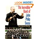 The Incredible Band of John Philip Sousa (Music in American Life)