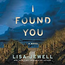 I Found You: A Novel Audiobook by Lisa Jewell Narrated by Helen Duff