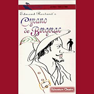 Cyrano de Bergerac (Dramatized) Audiobook