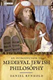 An Introduction to Medieval Jewish Philosophy (International Library of Historical Studies)