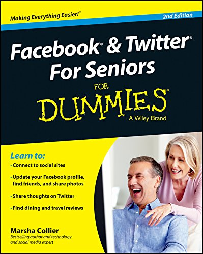 Facebook and Twitter For Seniors For Dummies (For Dummies (Computer/Tech))