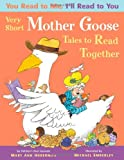 img - for You Read to Me, I'll Read to You: Very Short Mother Goose Tales to Read Together book / textbook / text book