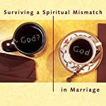 Surviving a Spiritual Mismatch in Marriage | Lee Strobel,Leslie Strobel