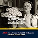 Bäckerei Zürrer Hörspiel von Kurt Früh Gesprochen von: Emil Hegetschweiler, Ettore Cella
