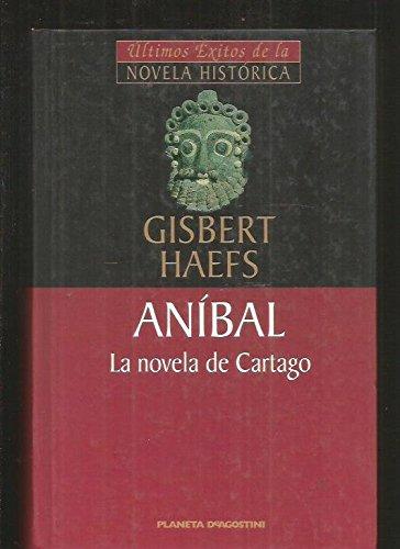 Aníbal. La Novela De Cartago