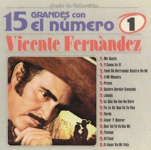 Vicente Fernandez - 15 Grades Exitos - Zortam Music