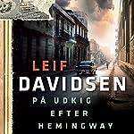 På udkig efter Hemingway   Leif Davidsen