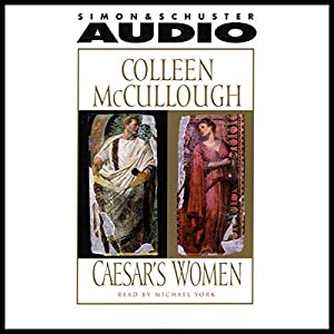 Caesar's Women | [Colleen McCullough]