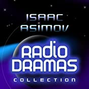 Isaac Asimov Radio Dramas | [Isaac Asimov]