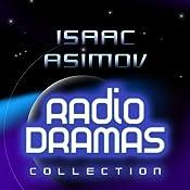 Isaac Asimov Radio Dramas | [Isaac Asimov]