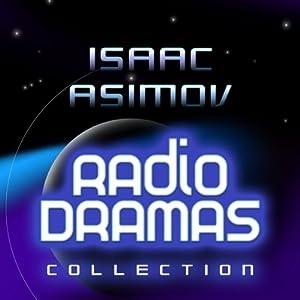Isaac Asimov Radio Dramas Performance