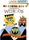 Ed Emberley's Drawing Book of Weirdos (Ed Emberley Drawing Books)