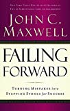 Image of Failing Forward: Turning Mistakes into Stepping Stones for Success