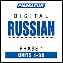 Russian Phase 1, Units 1-30: Learn to Speak and Understand Russian with Pimsleur Language Programs