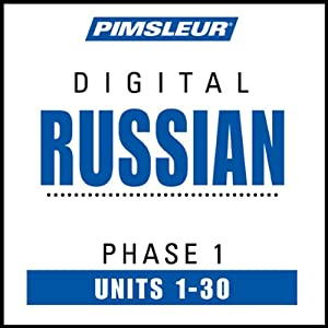 Russian Phase 1, Units 1-30: Learn to Speak and Understand Russian with Pimsleur Language Programs | [Pimsleur]