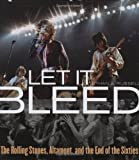 Let It Bleed: The Rolling Stones, Altamont, and the End of the Sixties by Russell, Ethan A. (2009) Hardcover