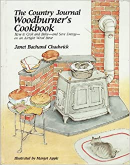 Country Journal Woodburner's Cookbook by JB Chadwick