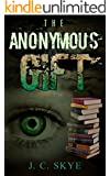 Ghost: The Anonymous Gift - Ghost Thriller, Ghost Mystery, Supernatural Thriller: (Ghost, Spirit, Supernatural, Spooky, Scary Story) (The Green Eyed Wraith Trilogy Book 1)