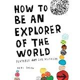 "How to Be an Explorer of the World: Portable Life Museumvon ""Keri Smith"""